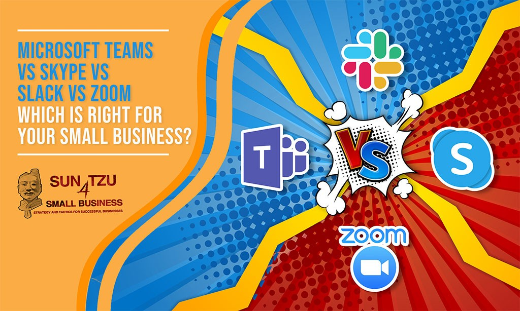 22 – Microsoft Teams vs Skype vs Slack vs Zoom – Which is right for your Small Business