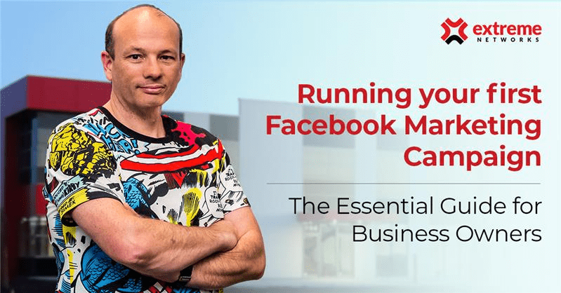 Running your first Facebook Marketing Campaign